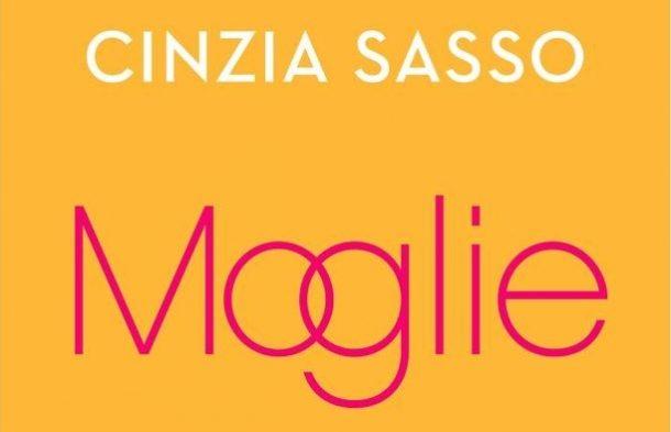 """Il libro di Cinzia Sasso - """"Moglie"""""""
